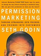 Permission Marketing : Turning Strangers…