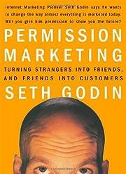 Permission Marketing: Turning Strangers into…