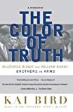 Bird, Kai: The Color of Truth: McGeorge Bundy and William Bundy  Brothers in Arms  A Biography