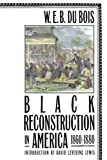 Du Bois, W. E. B.: Black Reconstruction in America, 1860-1880