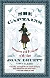 Druett, Joan: She Captains: Heroines and Hellions of the Sea