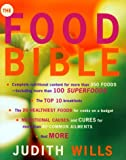 Wills, Judith: The Food Bible: The Ultimate Guide to Nutritional Health and Vitality