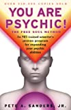 Sanders, Pete A.: You Are Psychic!: The Free Soul Method