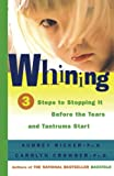 Audrey Ricker: Whining: 3 Steps to Stop It Before the Tears and Tantrums Start