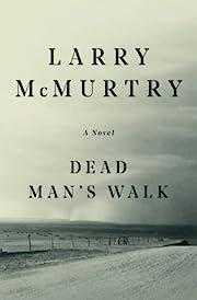 Dead Man's Walk av Larry McMurtry