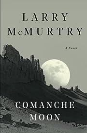 Comanche Moon : A Novel av Larry McMurtry