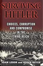 Surviving Hitler: Choices, Corruption and…