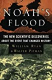 Ryan, William: Noah&#39;s Flood: The New Scientific Discoveries About the Event That Changed History