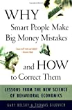 Gary Belsky: Why Smart People Make Big Money Mistakes And How To Correct Them: Lessons From The New Science Of Behavioral Economics