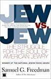 Freedman, Samuel G.: Jew Vs. Jew: The Struggle for the Soul of American Jewry