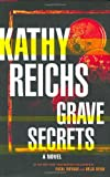 Reichs, Kathy: Grave Secrets : A Novel