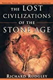Rudgley, Richard: The Lost Civilization of the Stone Age