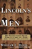 Davis, William C.: Lincoln's Men : How President Lincoln Became Father to an Army and a Nation