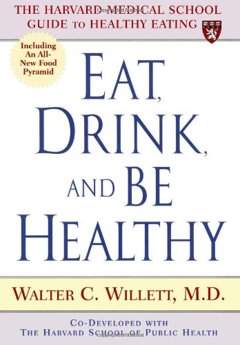 eat-drink-and-be-healthy-the-harvard-medical-school-guide-to-healthy-eating