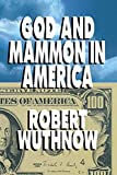 Wuthnow, Robert: God And Mammon In America