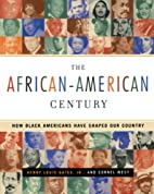 The African-American Century : How Black…