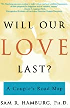 Will Our Love Last?: A Couple's Road Map by…