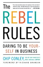 The Rebel Rules: Daring to be Yourself in…