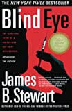 Stewart, James B.: Blind Eye: The Terrifying Story of a Doctor Who Got Away With Murder