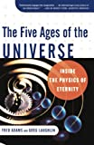 Adams, Fred: The Five Ages of the Universe: Inside the Physics of Eternity