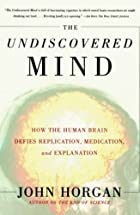 The Undiscovered Mind: How the Human Brain…