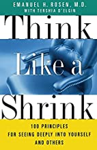 Think Like a Shrink: 100 Principles for…