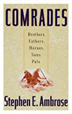 Comrades: Brothers, Fathers, Heroes, Sons,…