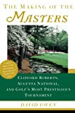 Owen, David: The Making of the Masters: Clifford Roberts, Augusta National, and Golf's Most Prestigious Tournament