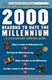 Freed, Josh: 2000 Reasons to Hate the Millennium: A 21st Century Survival Guide