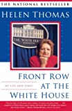 Thomas, Helen: Front Row at the White House: My Life and Times