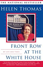 Front Row at the White House : My Life and…