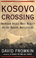 Kosovo Crossing: The Reality of American…