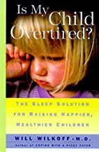 Is My Child Overtired?: The Sleep Solution…