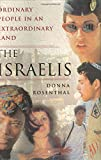 Rosenthal, Donna: The Israelis : Ordinary People in an Extraordinary Land