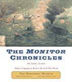 Mariners&#39; Museum Newport News, Va. Staff: Monitor Chronicles : One Sailor&#39;s Account:Today&#39;s Campaign to Recover the Civil War Wreck