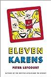 Lefcourt, Peter: Eleven Karens: A Novel