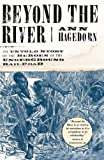 Hagedorn, Ann: Beyond the River: The Untold Story of the Heroes of the Underground Railroad