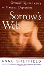 Sorrow's Web : Overcoming the Legacy of…