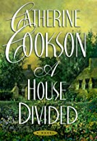 A House Divided by Catherine Cookson