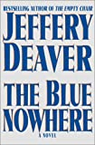 Deaver, Jeffery: The Blue Nowhere : A Novel
