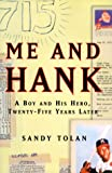 Tolan, Sandy: Me and Hank: A Boy and His Hero Twenty-Five Years Later