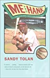 Tolan, Sandy: Me and Hank: A Boy and His Hero, Twenty Years Later