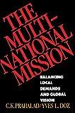 Prahalad, C.K.: The Multinational Mission: Balancing Local Demands and Global Vision