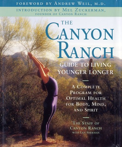 the-canyon-ranch-guide-to-living-younger-longer-a-complete-program-for-optimal-health-for-body-mind-and-spirit