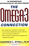 Stoll, Andrew L.: The Omega-3 Connection: The Groundbreaking Antidepression Diet and Brain Program