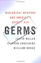 Germs : Biological Weapons and America's…