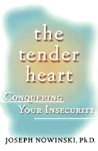 The Tender Heart: Conquering Your Insecurity…