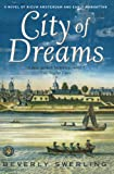 Swerling, Beverly: City of Dreams: A Novel of Nieuw Amsterdam and Early Manhattan
