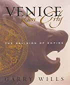Venice: Lion City by Garry Wills