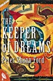 Ford, Peter Shann: The Keeper of Dreams : A Novel